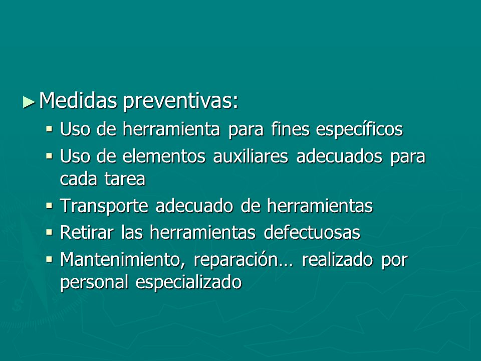 Medidas preventivas: Uso de herramienta para fines específicos
