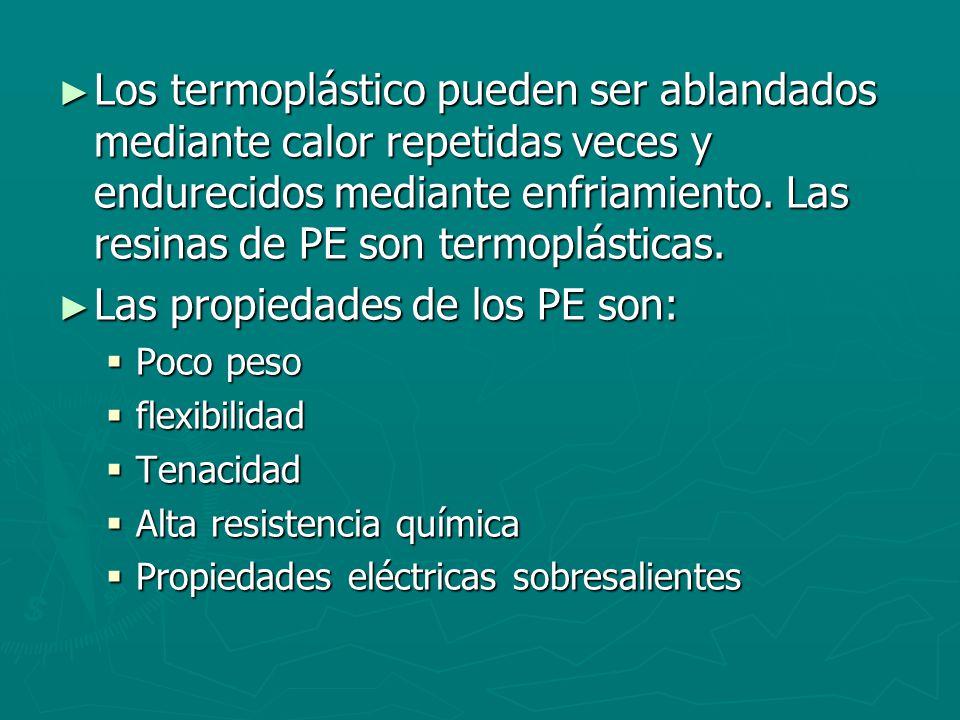 Las propiedades de los PE son: