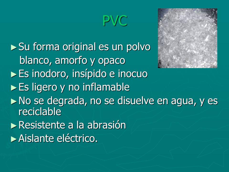 PVC Su forma original es un polvo blanco, amorfo y opaco