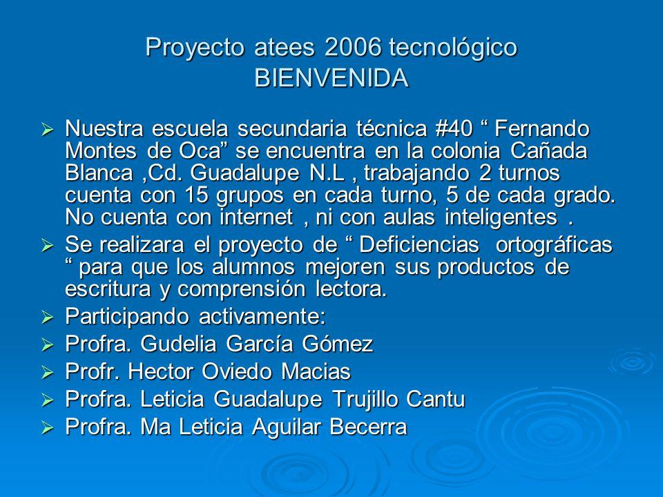 Proyecto atees 2006 tecnológico BIENVENIDA