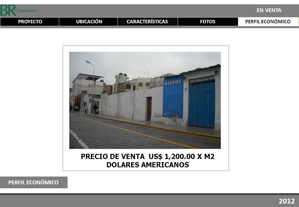 PRECIO DE VENTA US$ 1,200.00 X M2 DOLARES AMERICANOS