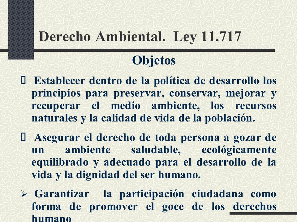 Derecho Ambiental. Ley 11.717 Objetos