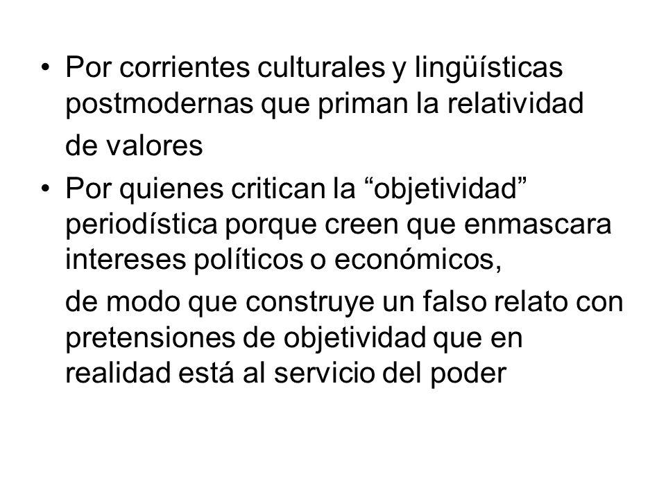 Por corrientes culturales y lingüísticas postmodernas que priman la relatividad
