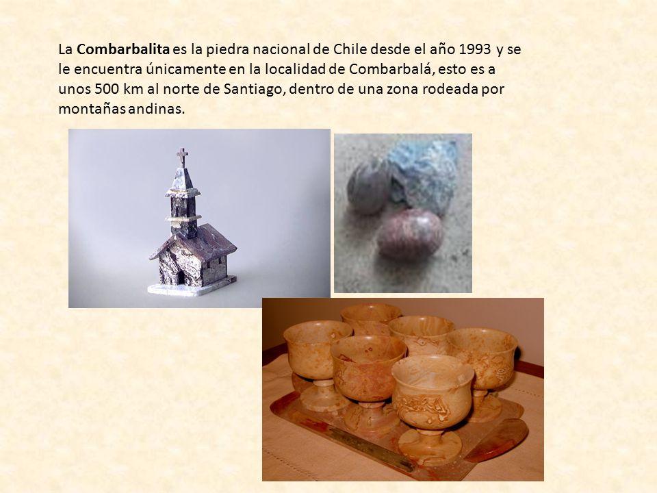 La Combarbalita es la piedra nacional de Chile desde el año 1993 y se le encuentra únicamente en la localidad de Combarbalá, esto es a unos 500 km al norte de Santiago, dentro de una zona rodeada por montañas andinas.