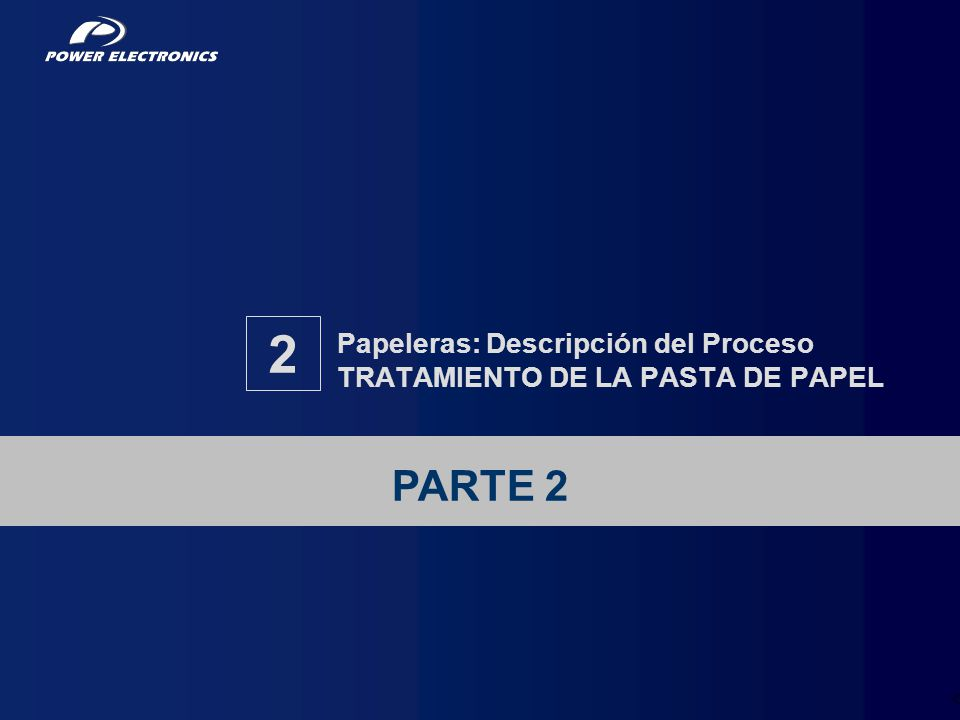 Papeleras: Descripción del Proceso TRATAMIENTO DE LA PASTA DE PAPEL