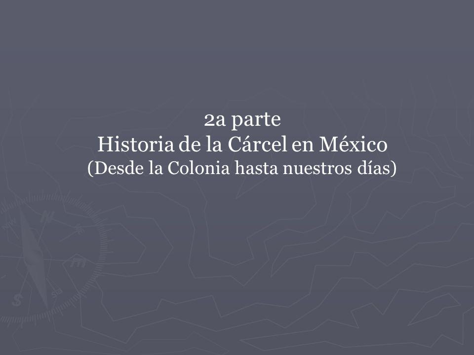 Historia de la Cárcel en México