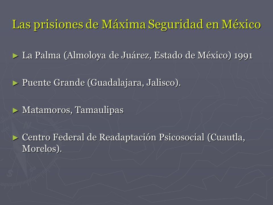 Las prisiones de Máxima Seguridad en México