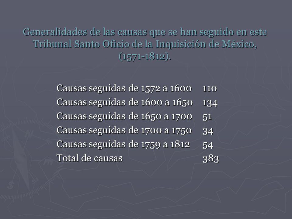 Generalidades de las causas que se han seguido en este Tribunal Santo Oficio de la Inquisición de México, (1571-1812).