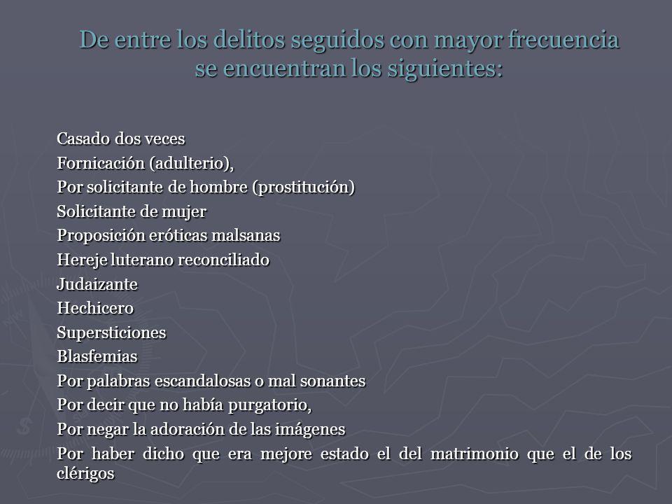 De entre los delitos seguidos con mayor frecuencia se encuentran los siguientes: