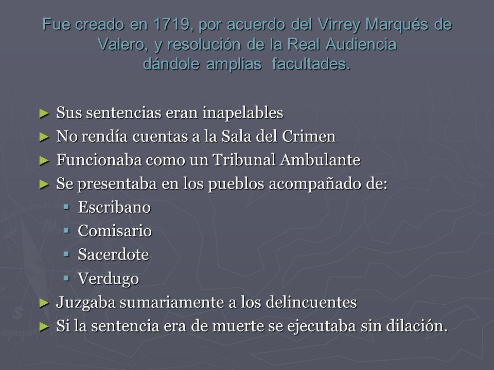 Fue creado en 1719, por acuerdo del Virrey Marqués de Valero, y resolución de la Real Audiencia dándole amplias facultades.