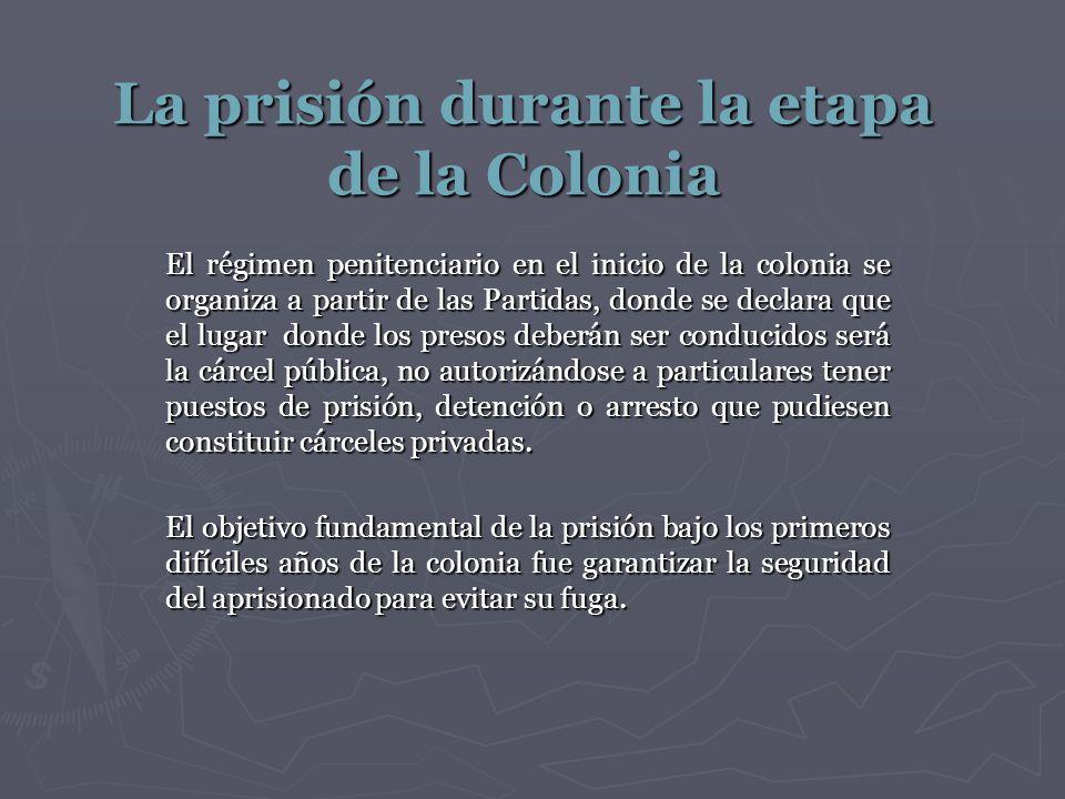 La prisión durante la etapa de la Colonia