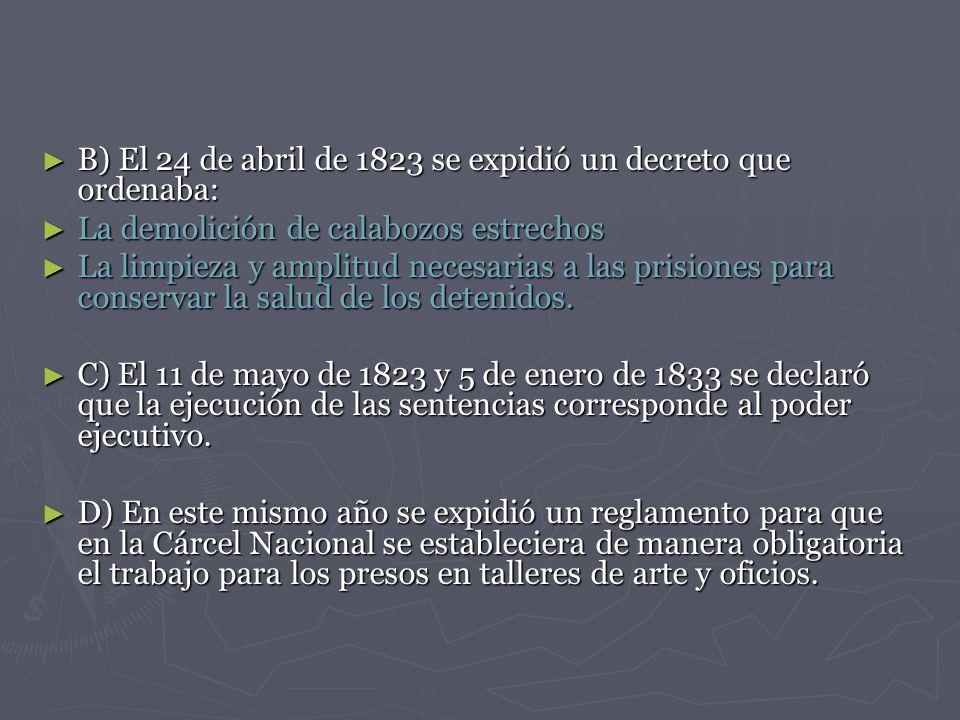 B) El 24 de abril de 1823 se expidió un decreto que ordenaba: