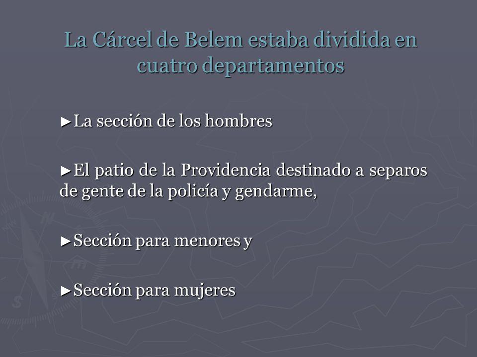 La Cárcel de Belem estaba dividida en cuatro departamentos