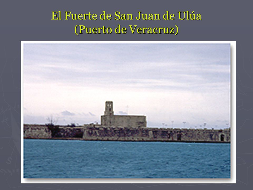 El Fuerte de San Juan de Ulúa (Puerto de Veracruz)