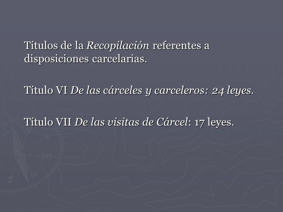 Títulos de la Recopilación referentes a disposiciones carcelarias.