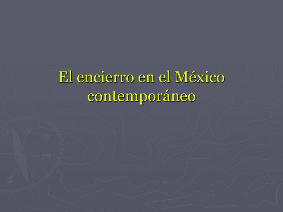 El encierro en el México contemporáneo