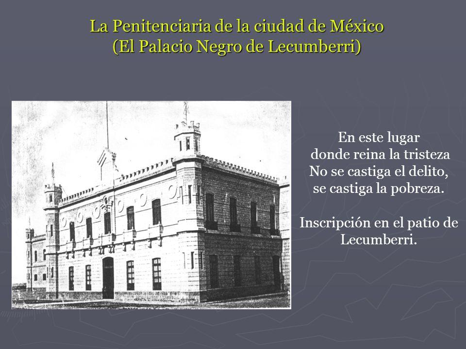 La Penitenciaria de la ciudad de México (El Palacio Negro de Lecumberri)