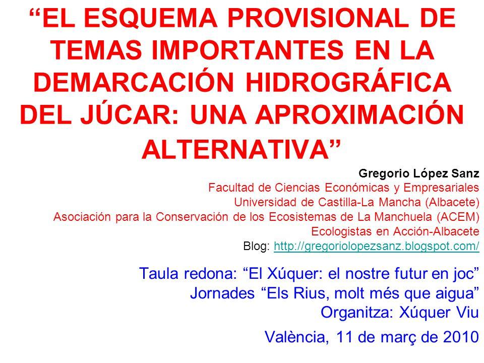 EL ESQUEMA PROVISIONAL DE TEMAS IMPORTANTES EN LA DEMARCACIÓN HIDROGRÁFICA DEL JÚCAR: UNA APROXIMACIÓN ALTERNATIVA