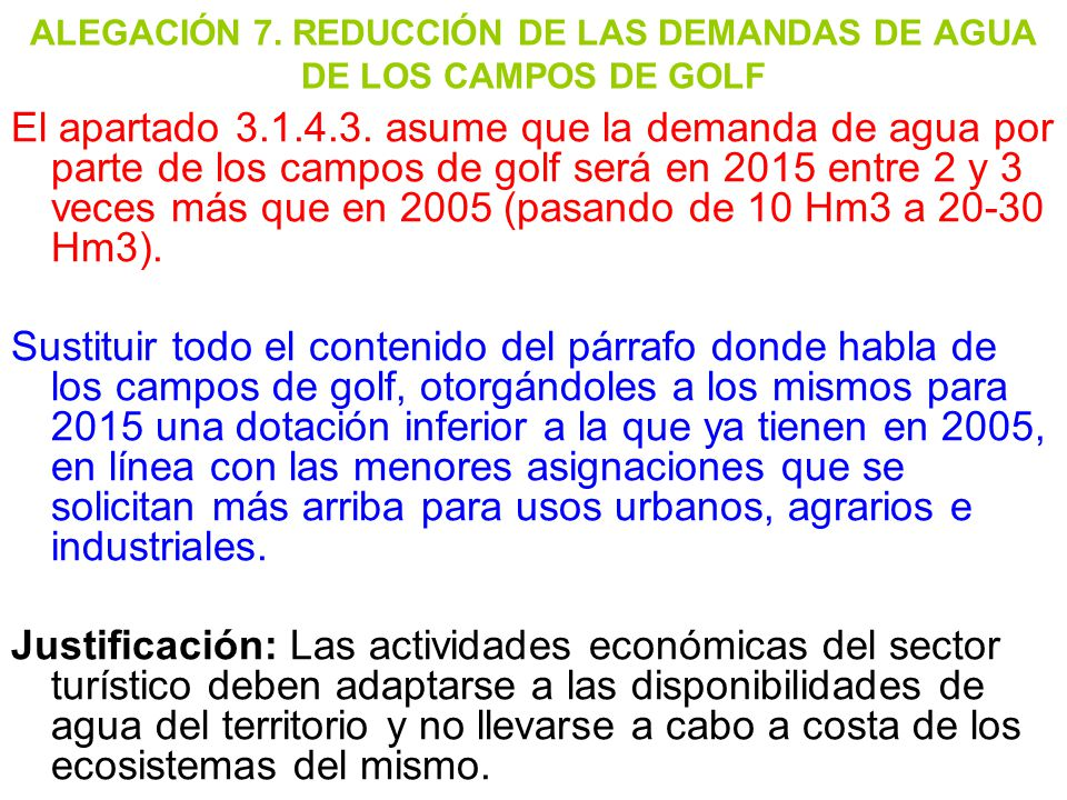 ALEGACIÓN 7. REDUCCIÓN DE LAS DEMANDAS DE AGUA DE LOS CAMPOS DE GOLF