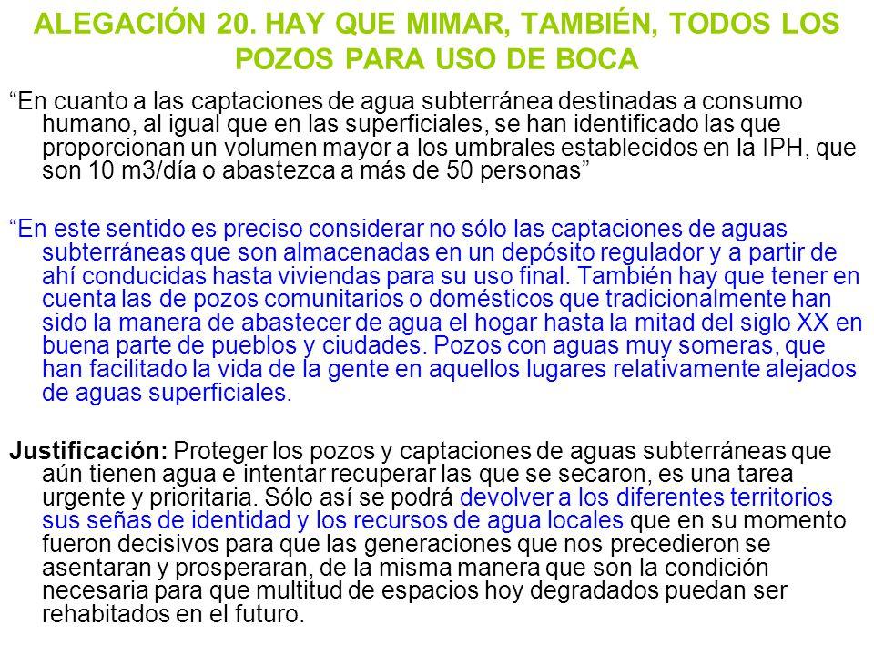 ALEGACIÓN 20. HAY QUE MIMAR, TAMBIÉN, TODOS LOS POZOS PARA USO DE BOCA
