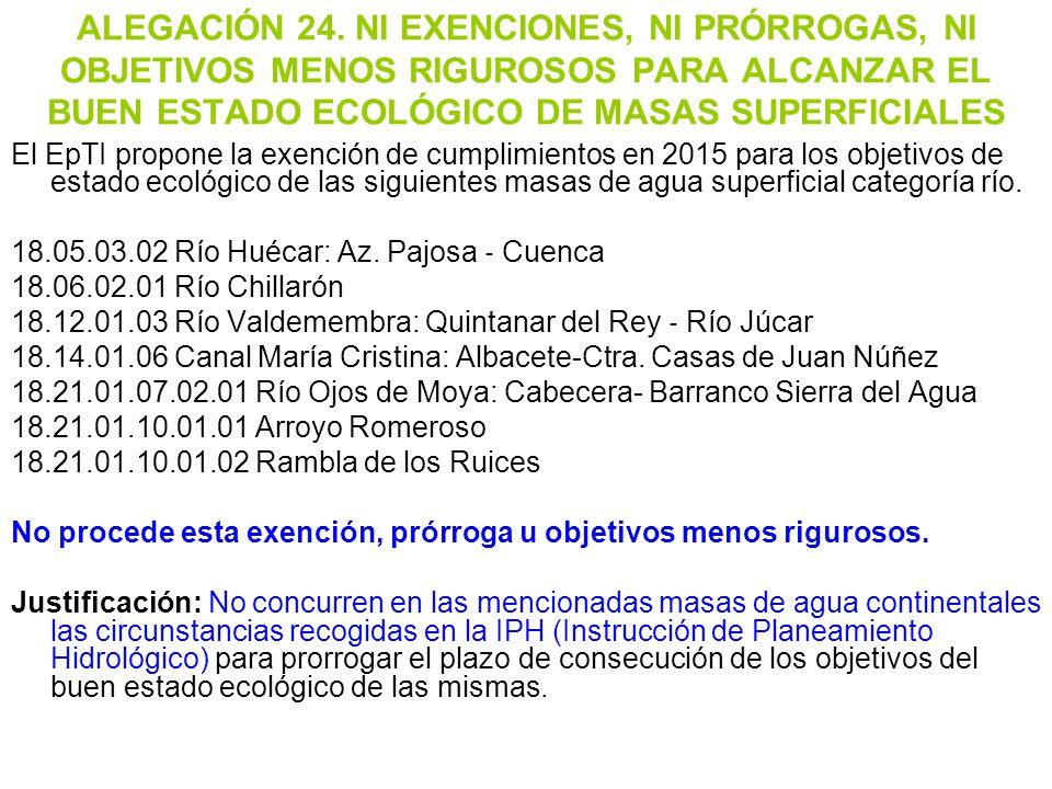 ALEGACIÓN 24. NI EXENCIONES, NI PRÓRROGAS, NI OBJETIVOS MENOS RIGUROSOS PARA ALCANZAR EL BUEN ESTADO ECOLÓGICO DE MASAS SUPERFICIALES