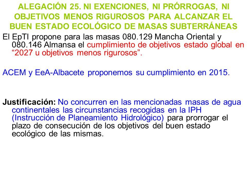 ALEGACIÓN 25. NI EXENCIONES, NI PRÓRROGAS, NI OBJETIVOS MENOS RIGUROSOS PARA ALCANZAR EL BUEN ESTADO ECOLÓGICO DE MASAS SUBTERRÁNEAS