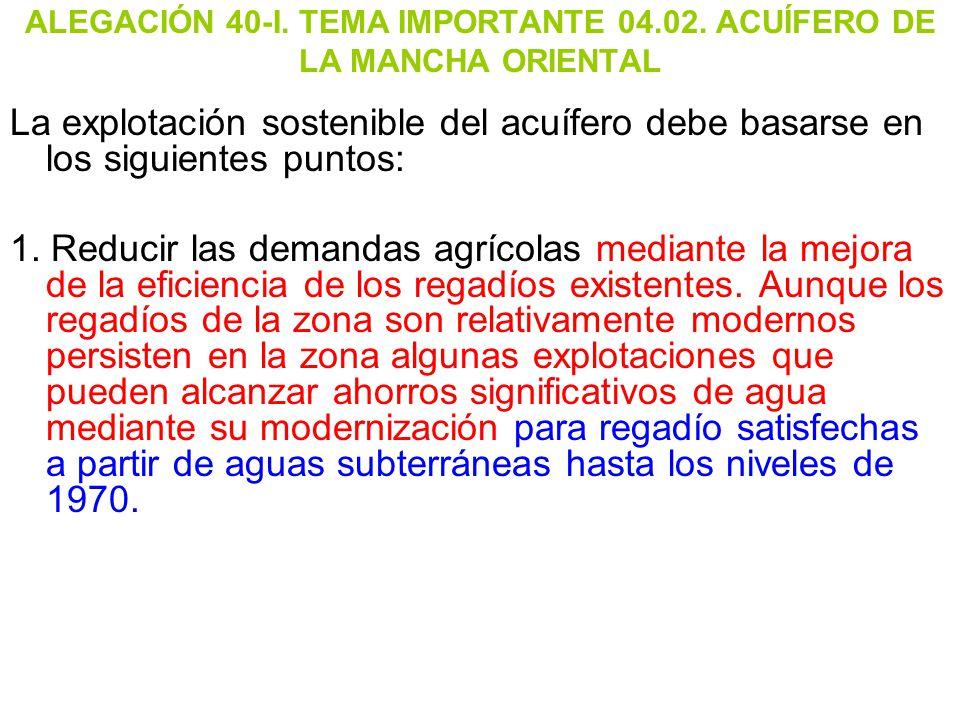 ALEGACIÓN 40-I. TEMA IMPORTANTE 04.02. ACUÍFERO DE LA MANCHA ORIENTAL