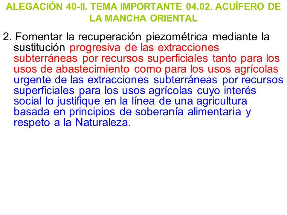 ALEGACIÓN 40-II. TEMA IMPORTANTE 04.02. ACUÍFERO DE LA MANCHA ORIENTAL
