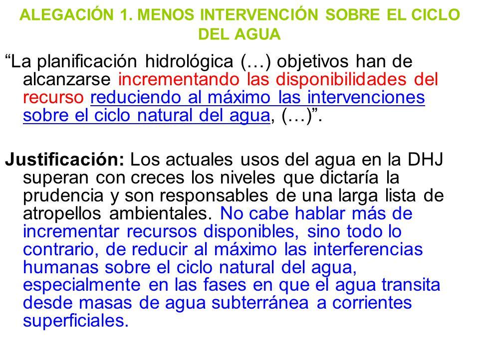 ALEGACIÓN 1. MENOS INTERVENCIÓN SOBRE EL CICLO DEL AGUA