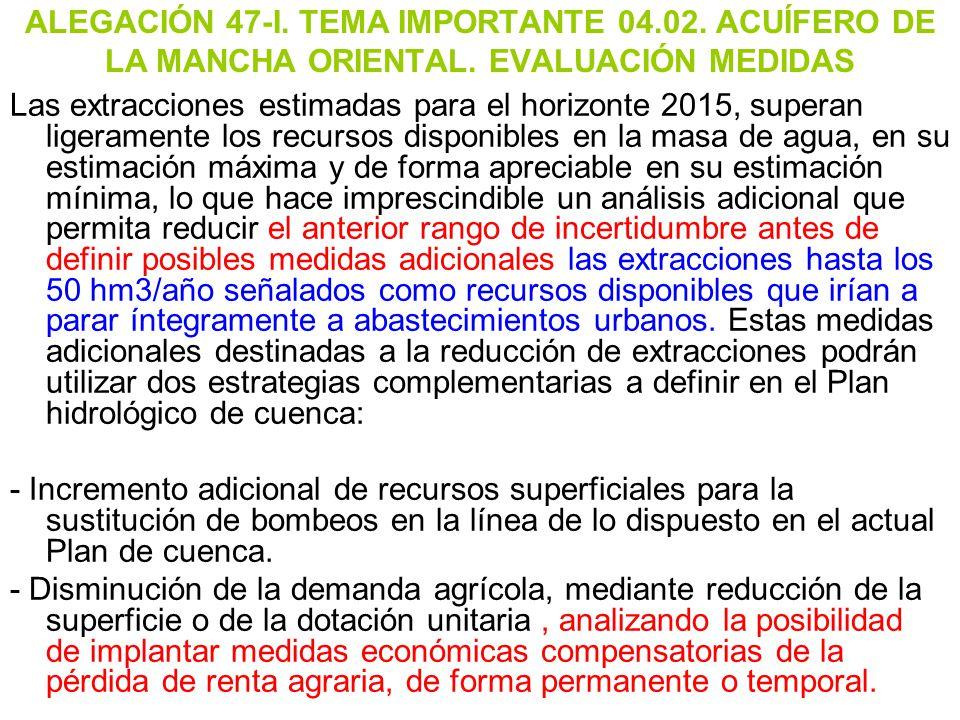 ALEGACIÓN 47-I. TEMA IMPORTANTE 04. 02. ACUÍFERO DE LA MANCHA ORIENTAL