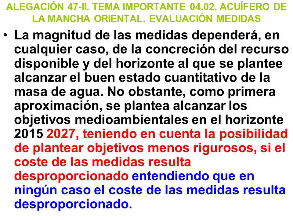ALEGACIÓN 47-II. TEMA IMPORTANTE 04.02. ACUÍFERO DE LA MANCHA ORIENTAL. EVALUACIÓN MEDIDAS