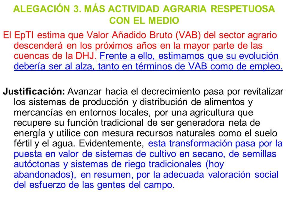 ALEGACIÓN 3. MÁS ACTIVIDAD AGRARIA RESPETUOSA CON EL MEDIO