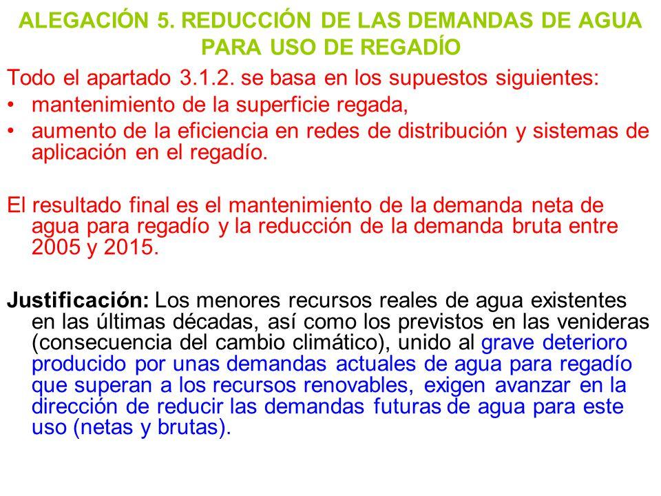 ALEGACIÓN 5. REDUCCIÓN DE LAS DEMANDAS DE AGUA PARA USO DE REGADÍO