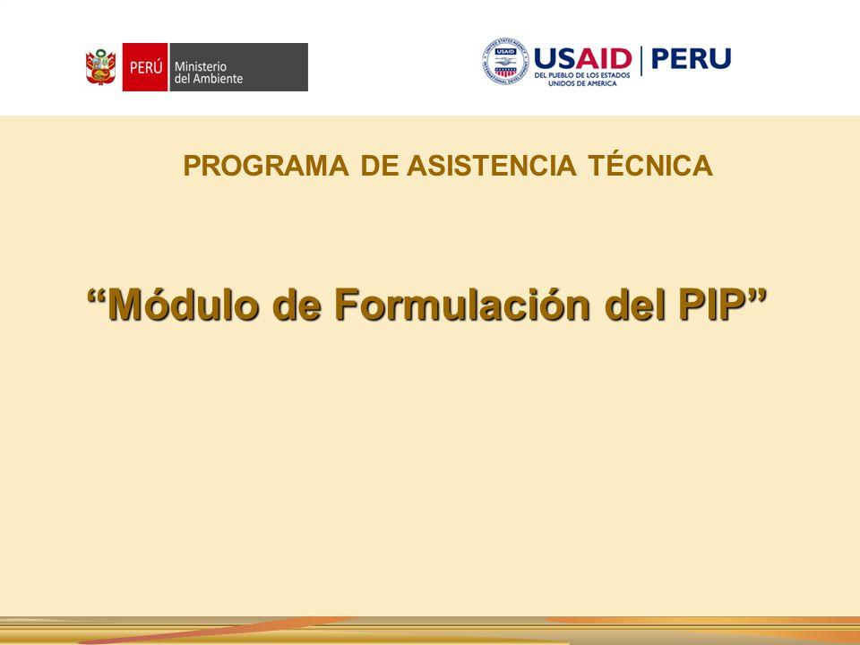 PROGRAMA DE ASISTENCIA TÉCNICA Módulo de Formulación del PIP