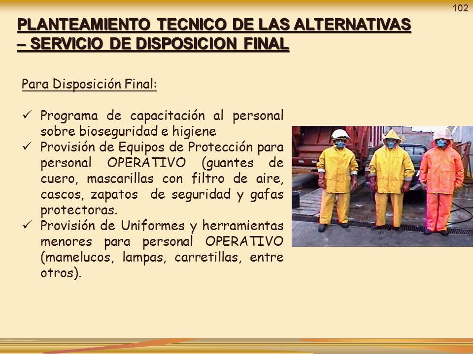 102 PLANTEAMIENTO TECNICO DE LAS ALTERNATIVAS – SERVICIO DE DISPOSICION FINAL. Para Disposición Final: