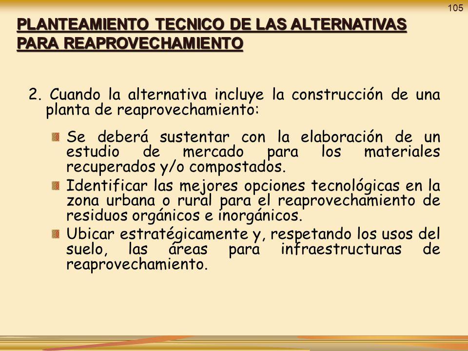PLANTEAMIENTO TECNICO DE LAS ALTERNATIVAS PARA REAPROVECHAMIENTO