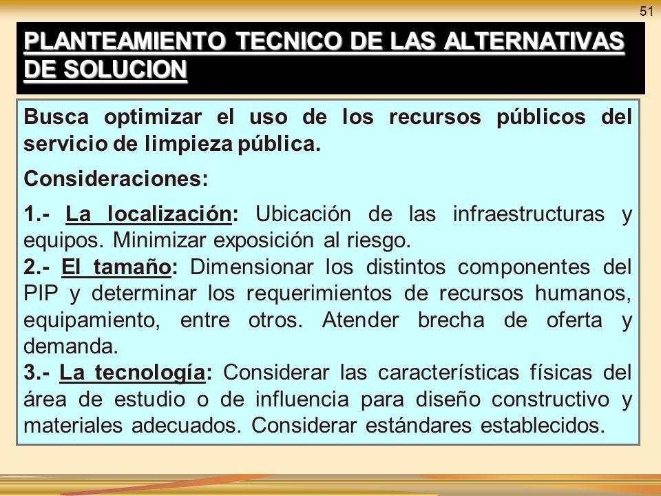 PLANTEAMIENTO TECNICO DE LAS ALTERNATIVAS DE SOLUCION