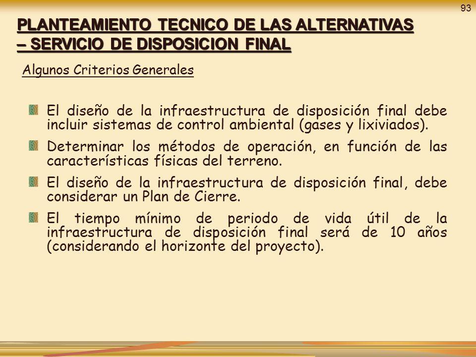 93 PLANTEAMIENTO TECNICO DE LAS ALTERNATIVAS – SERVICIO DE DISPOSICION FINAL. Algunos Criterios Generales.