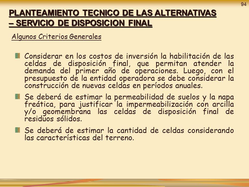 94 PLANTEAMIENTO TECNICO DE LAS ALTERNATIVAS – SERVICIO DE DISPOSICION FINAL. Algunos Criterios Generales.