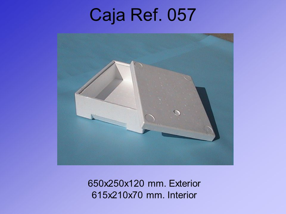 Caja Ref. 057 650x250x120 mm. Exterior 615x210x70 mm. Interior