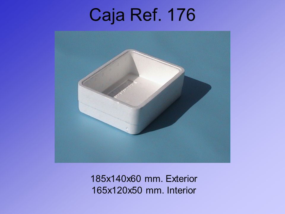 Caja Ref. 176 185x140x60 mm. Exterior 165x120x50 mm. Interior