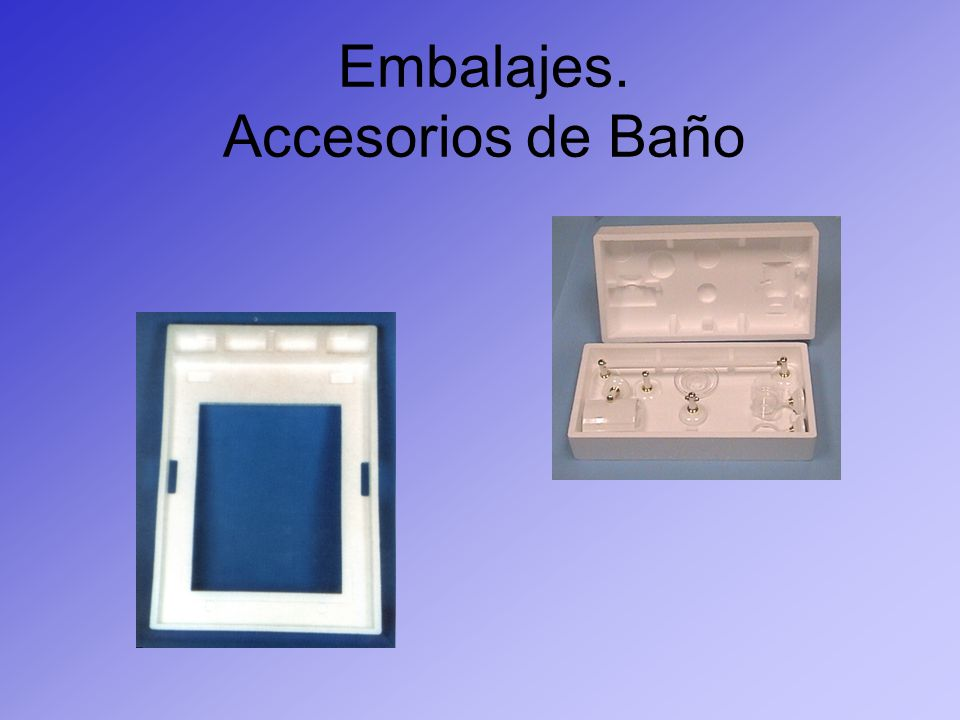 Embalajes. Accesorios de Baño