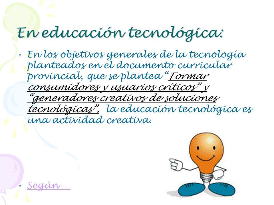 En educación tecnológica: