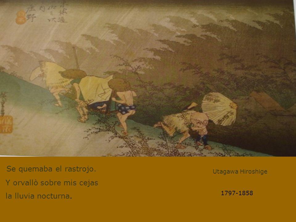 Se quemaba el rastrojo. Utagawa Hiroshige Y orvallò sobre mis cejas