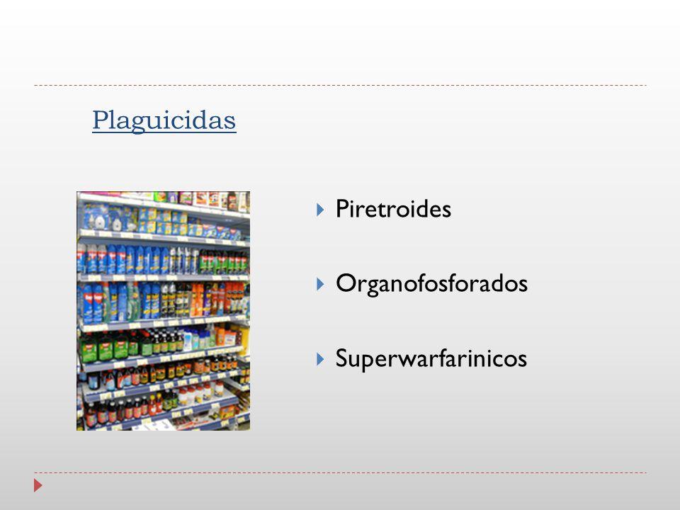 Plaguicidas Piretroides Organofosforados Superwarfarinicos