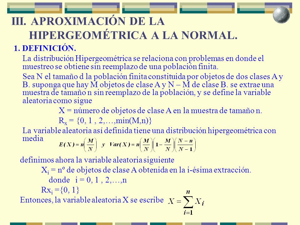 III. APROXIMACIÓN DE LA HIPERGEOMÉTRICA A LA NORMAL.