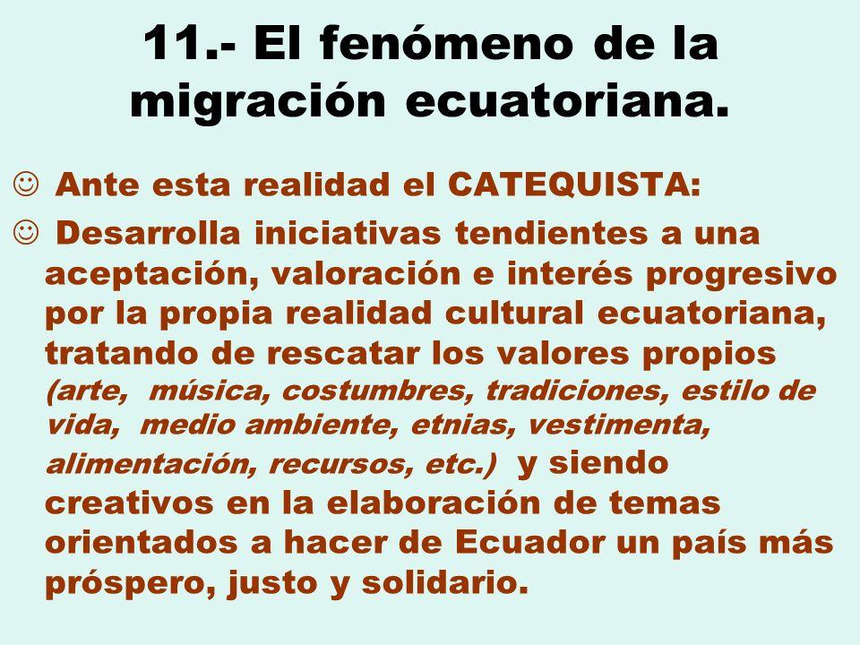 11.- El fenómeno de la migración ecuatoriana.