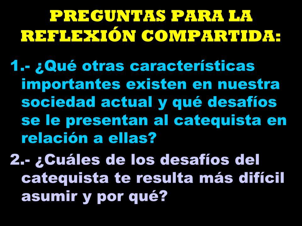 PREGUNTAS PARA LA REFLEXIÓN COMPARTIDA: