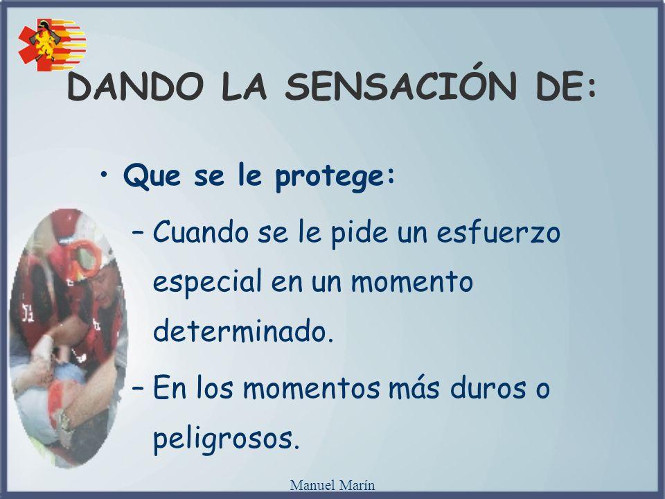 DANDO LA SENSACIÓN DE: Que se le protege: