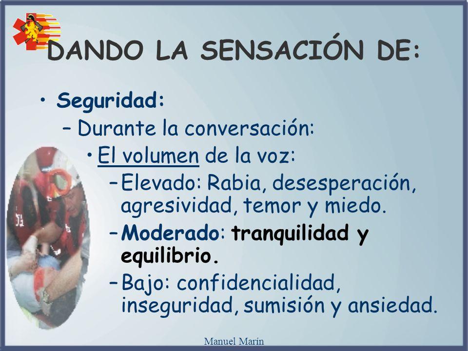 DANDO LA SENSACIÓN DE: Seguridad: Durante la conversación: